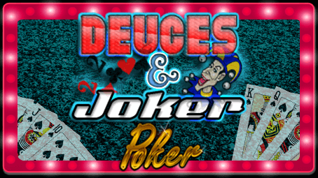 Deuces & Joker Poker